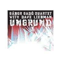 Gábor Gadó - Ungrund - with Dave Liebman (Music CD)
