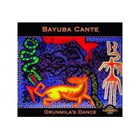 Bayuba Cante - ORUNMILAS DANCE