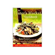 Foster's Market Cookbook : Favorite Recipes for Morning, Noon, and Night