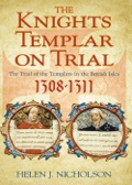 The trial of the Templars in the British Isles (1308-1311) is a largely unexplored area of history