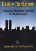 Risky Business tells in plain language the specific behaviors that indicate an employee has the potential to become violent, and it tells managers what to do--and what not to do--to prevent workplace violence