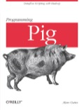 This guide is an ideal learning tool and reference for Apache Pig, the open source engine for executing parallel data flows on Hadoop