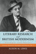 Focusing on work produced between 1880 and 1945, Literary Research and British Modernism: Strategies and Sources provides scholars with the necessary methods and tools for studying the literature of this period