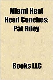 Miami Heat Head Coaches: Pat Riley