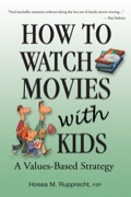 How To Watch Movies With Kids: A Values-based Strategy