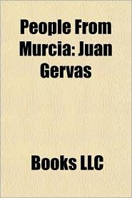 People From Murcia: Juan G rvas, Ibn Arabi, Enrique M ximo Garc a, Francisco Salzillo, Abul Abbas Al-Mursi, Vicente Mart nez-Pujalte
