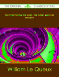 Finally available, a high quality book of the original classic edition of The Voice from the Void - The Great Wireless Mystery