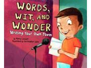 Words, Wit, and Wonder Writer's Toolbox Binding: Library Publisher: Capstone Pr Inc Publish Date: 2009/02/14 Synopsis: Presents advice to help young readers compose their own poems, including twelve points on the use of rhythm, rhyme, alliteration, similes, metaphors, Onomatopoeia, and several poetic forms
