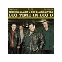 Memo Gonzalez & The Bluescasters - Big Time In Big D