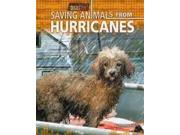 Saving Animals from Hurricanes Rescuing Animals from Disasters Binding: Library Publisher: Bearport Pub Co Inc Publish Date: 2011/08/01 Synopsis: Describes the rescue efforts involved in saving the lives of animals affected by a hurricane