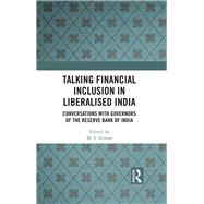 Talking Financial Inclusion In Liberalised India: Conversations With Governors Of Reserve Bank Of India