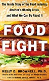 Food Fight The Inside Story of the Food Industry, America's Obesity Crisis, and What We Can Do About It