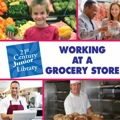 Working at a Grocery Store introduces young readers to many careers available at a grocery store, from stocker to store manager
