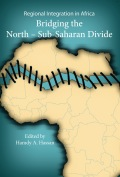 Regional Integration in Africa Bridging the North-Sub-Saharan Divide came about as a research project conducted by the Africa Institute of South Africa and examines the North African countries' strategies of involvement in the African continent, and their integration initiatives