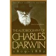 Autobiography of Charles Darwin, 1809-1882