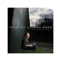 Various Artists - Thirteen Stories Down (The Songs Of Jonathan Reid Gealt) (Music CD)