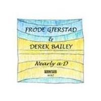 Frode Gjerstad & Derek Bailey - Nearly A D