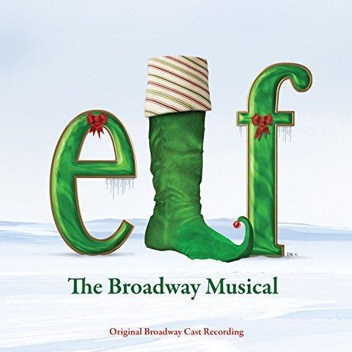 Matthew Sklar & Chad Beguelin - Elf: The Musical (Original Broadway Cast Recording)