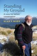 For more than five decades, Alan Mark has been a voice for conservation in New Zealand