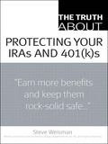 All you need to know about every IRA, every 401(k)…even HSAs, and more!  ·The truth about getting the most benefits at the lowest cost ·The truth about avoiding the pitfalls that can kill your retirement ·The truth about choosing the best strategies for you--and your kids  The Truth About Protecting Your IRAs and 401(k)s arms you with the up-to-the-minute knowledge you need to build your retirement income, as you reduce your costs, taxes, and risks! Consumer finance expert and nationally syndicated radio host Steve Weisman offers 48 quick, bite-size, just-the-facts information about every type of tax-advantaged retirement investments: self-directed, stretch, SIMPLE, SEP, Roth, and spousal IRAs, 401(k)s, and more