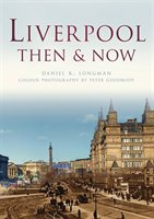 Liverpool Then & Now: Then & Now