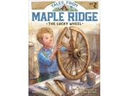 The Lucky Wheel Tales from Maple Ridge Binding: Hardcover Publisher: Little Simon Publish Date: 2015/04/07 Synopsis: When the residents of Maple Ridge organize a fundraiser to repair their schoolhouse, Logan decides to contribute by fixing and selling a wagon wheel despite local opinion that he is not old enough to handle the task