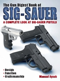 Experience the Quality of a SigNoted firearms training expert Massad Ayoob takes an in-depth look at some of the finest pistols on the market