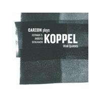 Carion plays Koppel Wind Quintets (Music CD)